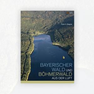 Franz X. Bogner: Bayerischer Wald und Böhmerwald aus der Luft