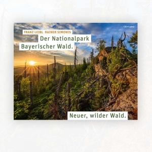 Franz Leibl, Rainer Simonis: Der Nationalpark Bayerischer Wald.
