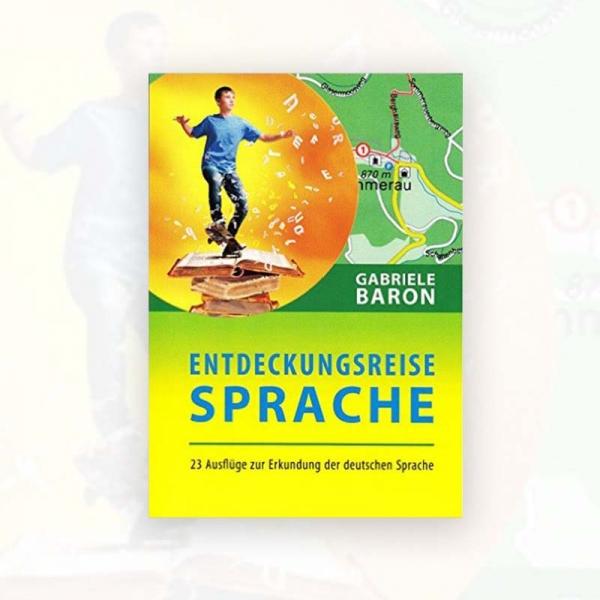 Gabriele Baron: Entdeckungsreise Sprache