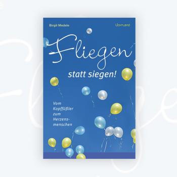 Birgit Medele: Fliegen statt siegen!