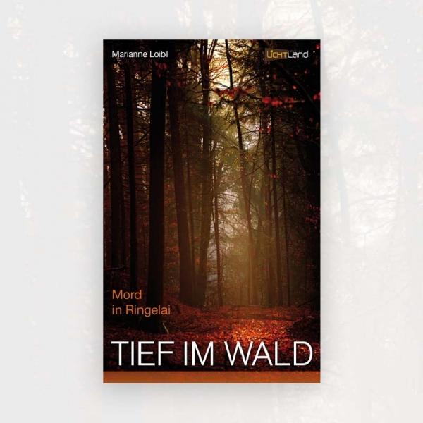 Marianne Loibl: Tief im Wald