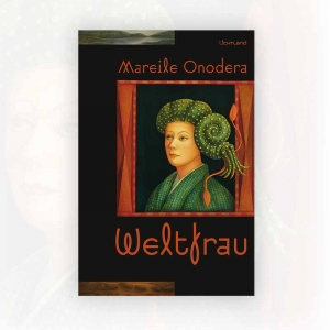 Mareile Onodera: Weltfrau